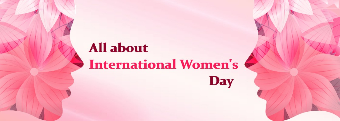All about International Women's  Day